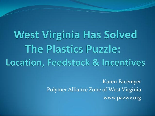 West Virginia has solved the plastics puzzle:  Location, feedstock, and incentives