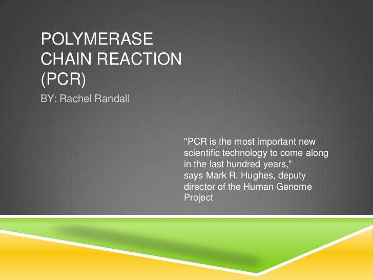 Polymerase chain reaction Rachel Randall