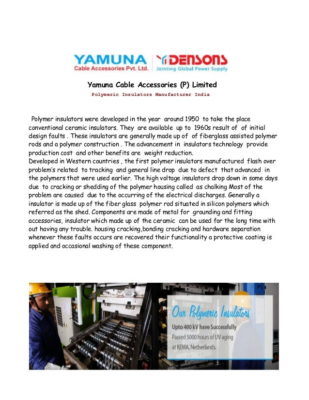 Yamuna Cable Accessories (P) Limited Polymeric Insulators Manufacturer India  Polymer insulators were developed in the yea...