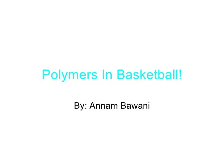 Polymers In Basketball!