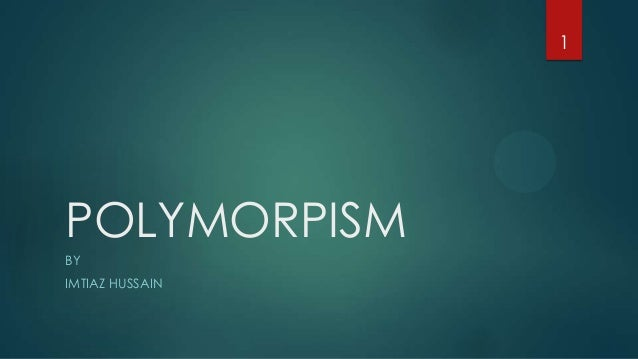 1  POLYMORPISM BY IMTIAZ HUSSAIN