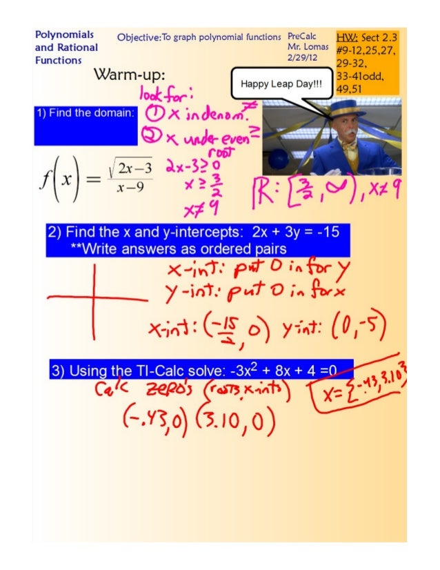 P°lYn°mlal5 Objective; To graph polynomial functions PreCalC and Rational Mr.  Lomas  Functions  2) Find the x and y—inter...