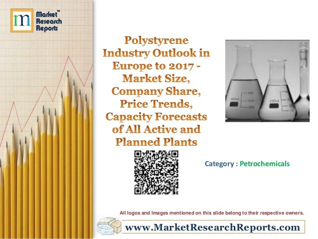 Polystyrene Industry Outlook in Europe to 2017 - Market Size, Company Share, Price Trends, Capacity Forecasts of All Active and Planned Plants