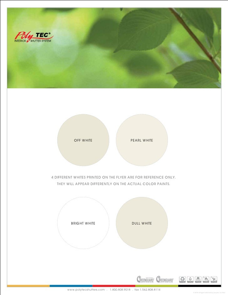 OFF WHITE                            PEARL WHITE     4 DIFFERENT WHITES PRINTED ON THE FLYER ARE FOR REFERENCE ONLY.   THE...