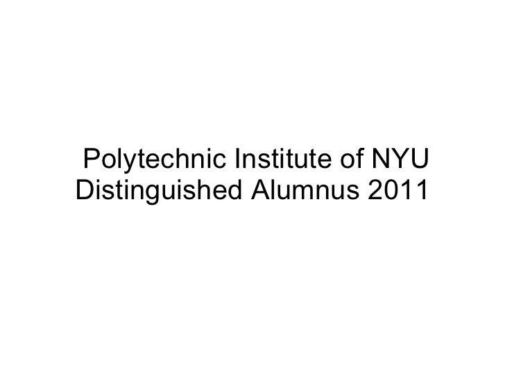Polytechnic Institute of NYU Distinguished Alumnus 2011
