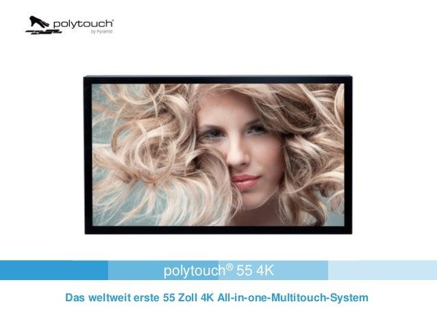 polytouch® 55 4K Das weltweit erste 55 Zoll 4K All-in-one-Multitouch-System