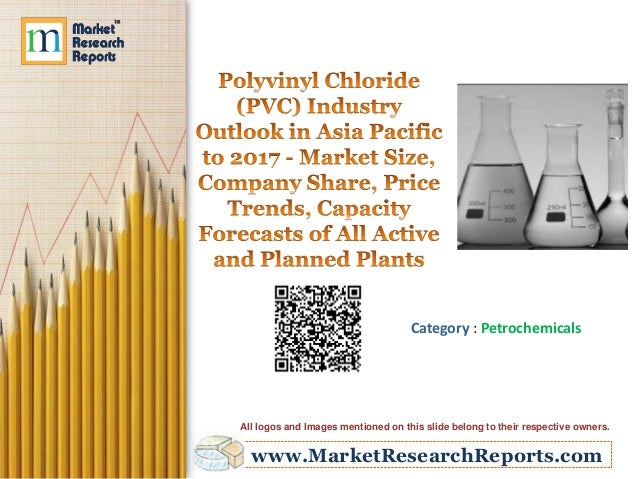 www.MarketResearchReports.com Category : Petrochemicals All logos and Images mentioned on this slide belong to their respe...
