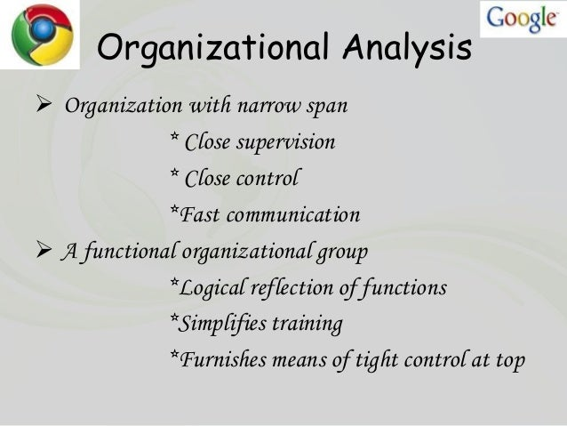 goggle organizational and industry analysis Google's organizational structure and organizational culture are aligned to optimize the company's business strategy, management and leadership performance.