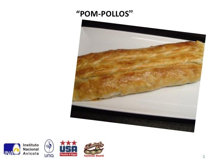 """""""POM-POLLOS""""               1"""