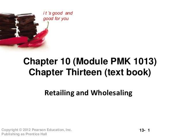 Retailing & Wholesaling (Principle Of Marketing) PMK1013