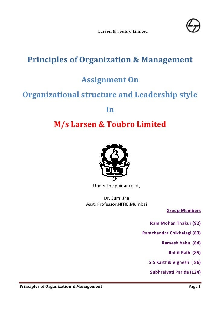 Larsen & Toubro Limited        Principles of Organization & Management                               Assignment On  Organi...