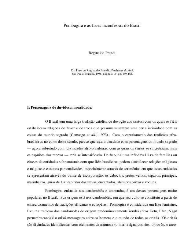 Pombagira e as faces inconfessas do Brasil Reginaldo Prandi Do livro de Reginaldo Prandi, Herdeiras do Axé. São Paulo, Huc...