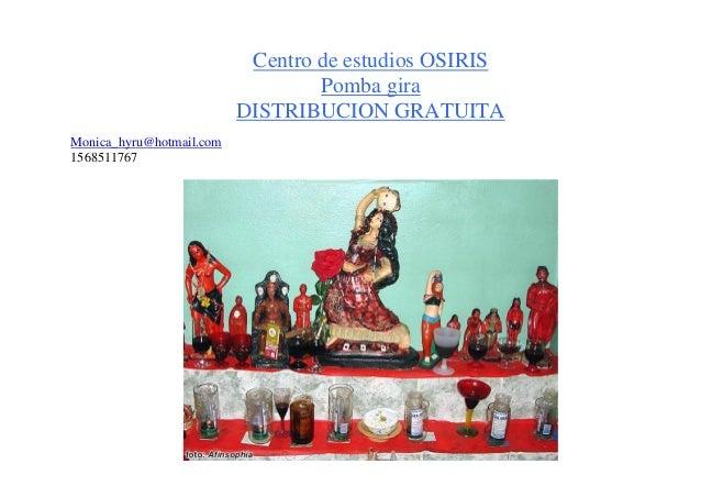 Centro de estudios OSIRIS Pomba gira DISTRIBUCION GRATUITA Monica_hyru@hotmail.com 1568511767