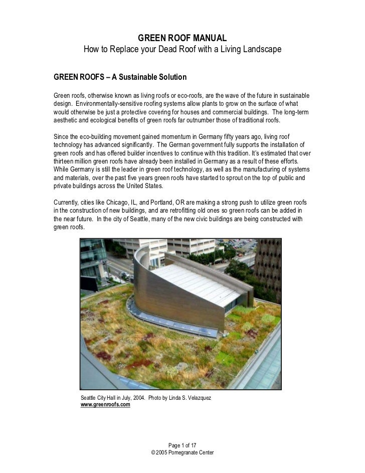 GREEN ROOF MANUAL            How to Replace your Dead Roof with a Living LandscapeGREEN ROOFS – A Sustainable SolutionGree...