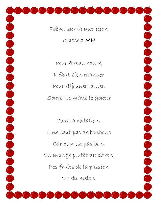 Poème sur la nutrition Classe 1 MH Pour être en santé, Il faut bien manger Pour déjeuner, diner, Souper et même le gouter ...