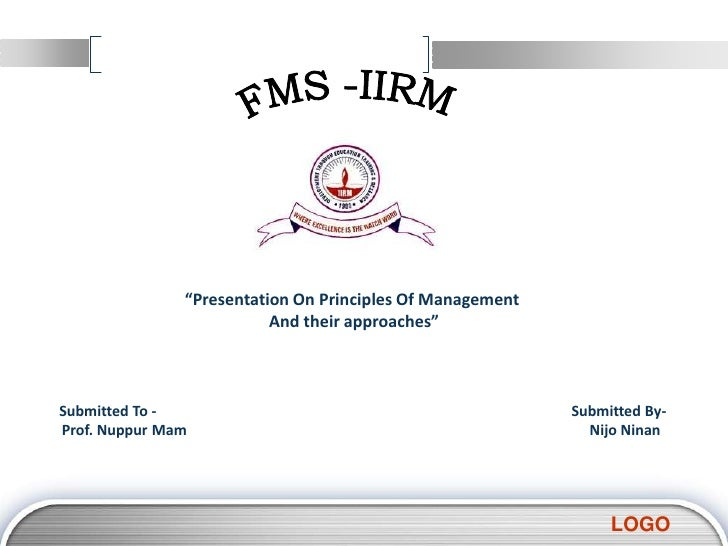"""""""Presentation On Principles Of Management                          And their approaches""""Submitted To -                    ..."""