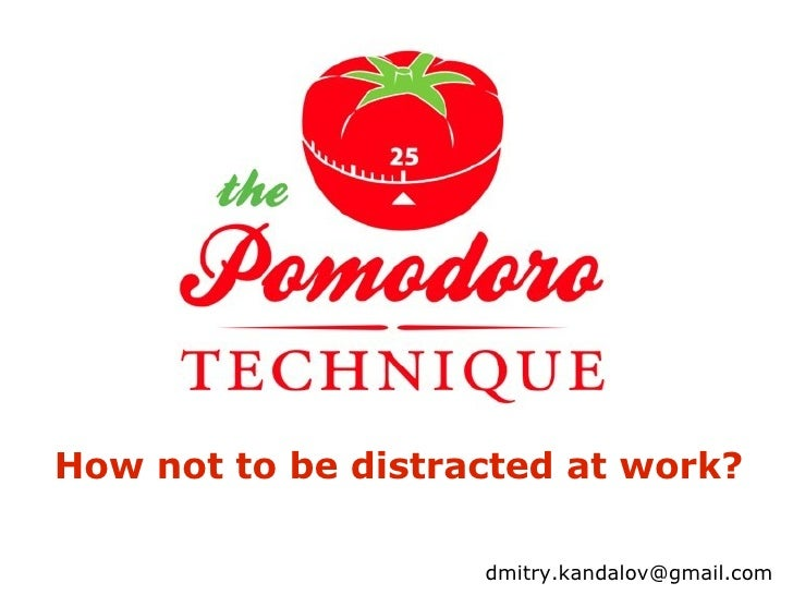 How not to be distracted at work? [email_address]