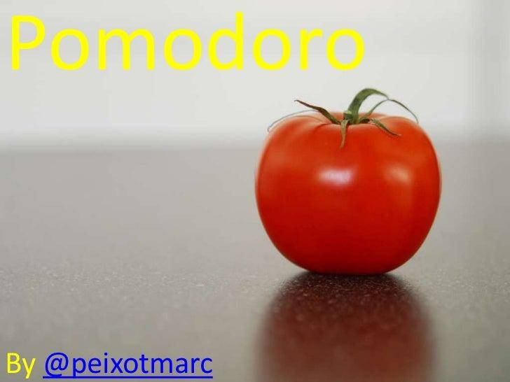 Pomodoro<br />By@peixotmarc<br />