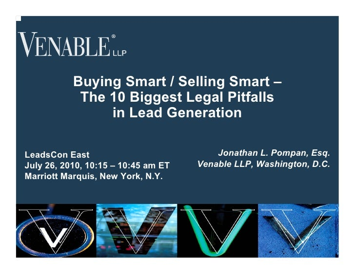 Buying Smart / Selling Smart –               The 10 Biggest Legal Pitfalls                   in Lead Generation  LeadsCon ...