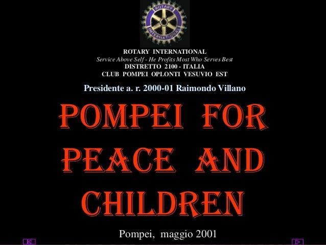 utente@dominio ClubPompeiOplontiVesuvio Est ROTARY Pompei for peace and Children ROTARY INTERNATIONAL Service Above Self -...