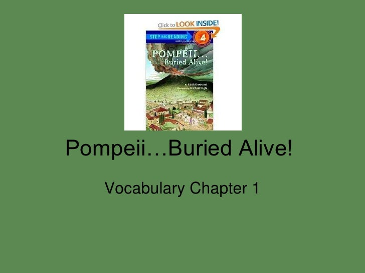 Pompeii…Buried Alive!   Vocabulary Chapter 1