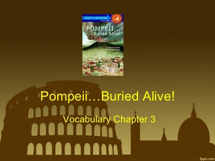 Pompeii…Buried Alive! Vocabulary Chapter 3