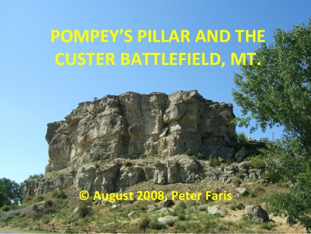 Pompey's pillar and the custer battlefield, mt