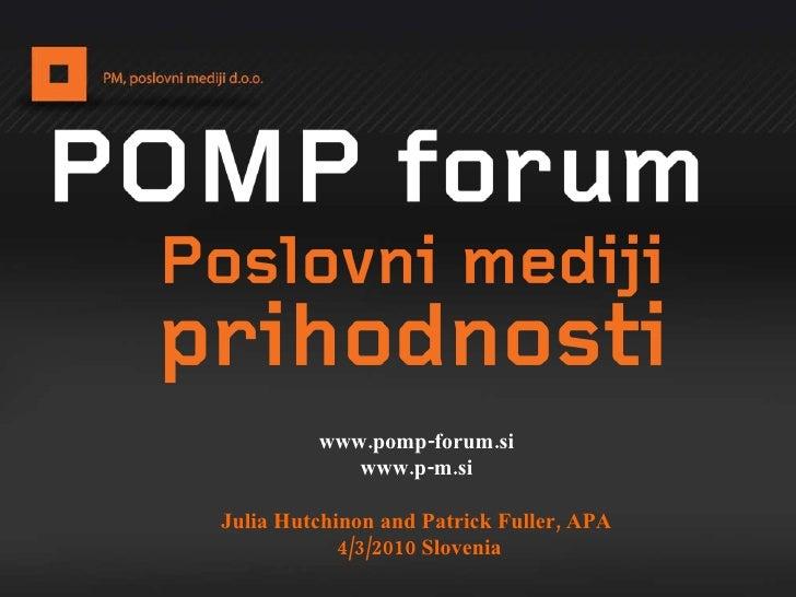 www.pomp-forum.si www.p-m.si Julia Hutchinon and Patrick Fuller, APA 4/3/2010 Slovenia