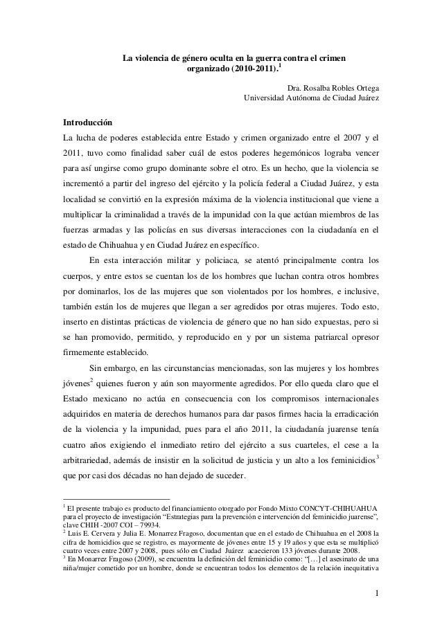 La violencia de género oculta en la guerra contra el crimen organizado (2010-2011).1 Dra. Rosalba Robles Ortega Universida...