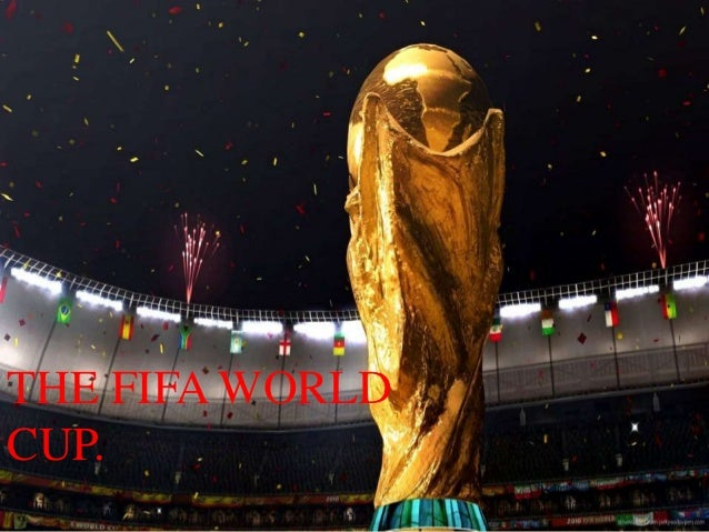 THE FIFA WORLD CUP.