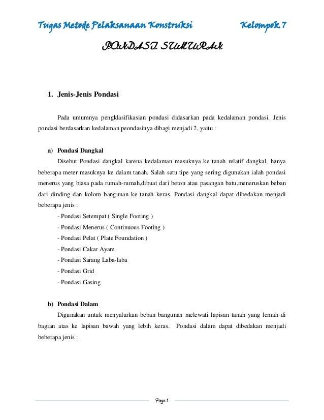 Tugas Metode Pelaksanaan Konstruksi Kelompok 7Page 1PONDASI SUMURAN1. Jenis-Jenis PondasiPada umumnya pengklasifikasian po...