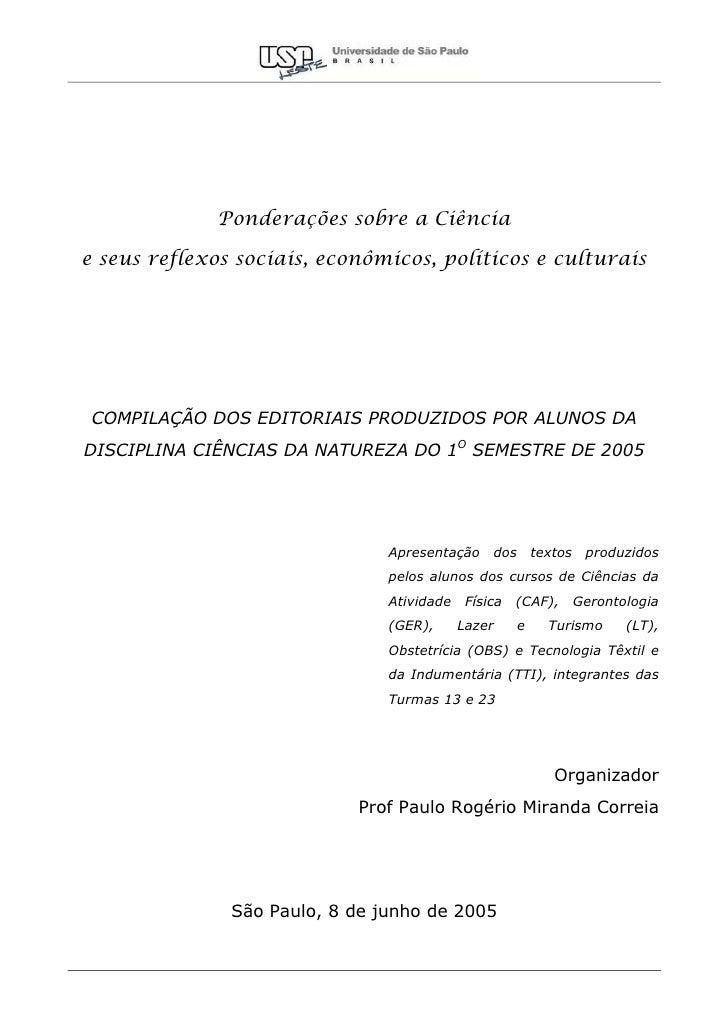 Ponderações sobre a Ciência  e seus reflexos sociais, econômicos, políticos e culturais      COMPILAÇÃO DOS EDITORIAIS PRO...