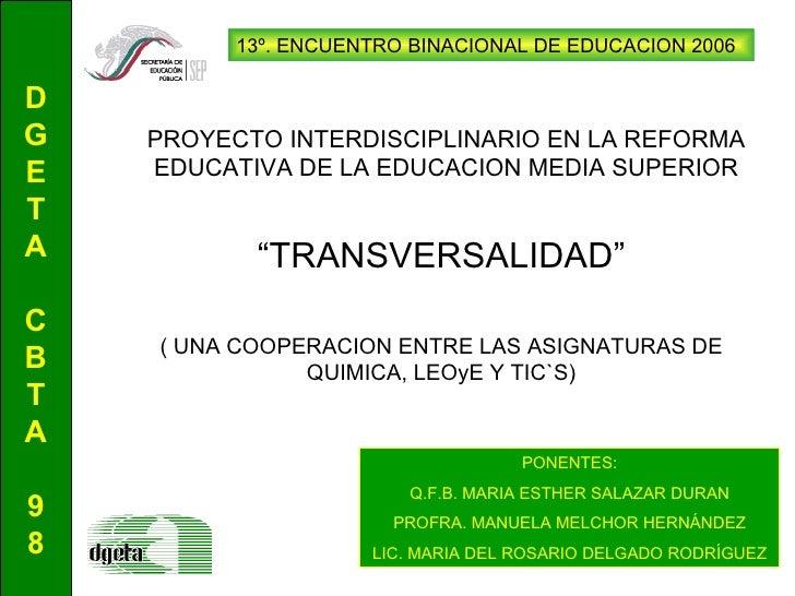 """"""" TRANSVERSALIDAD"""" ( UNA COOPERACION ENTRE LAS ASIGNATURAS DE QUIMICA, LEOyE Y TIC`S) PROYECTO INTERDISCIPLINARIO EN LA RE..."""
