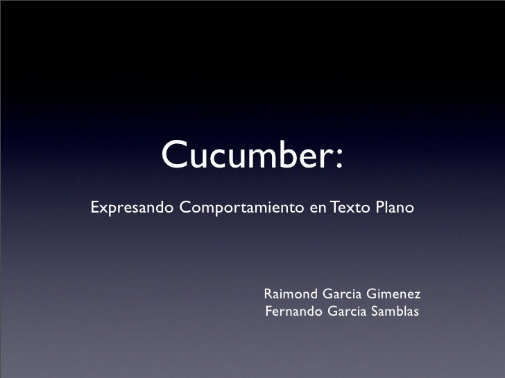 Cucumber: expresando comportamiento en texto plano