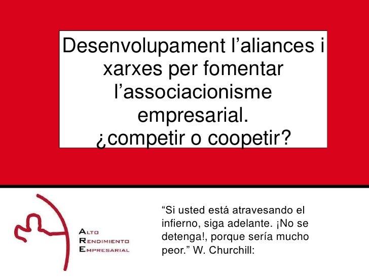 Desenvolupament l'aliances i    xarxes per fomentar     l'associacionisme        empresarial.   ¿competir o coopetir?     ...
