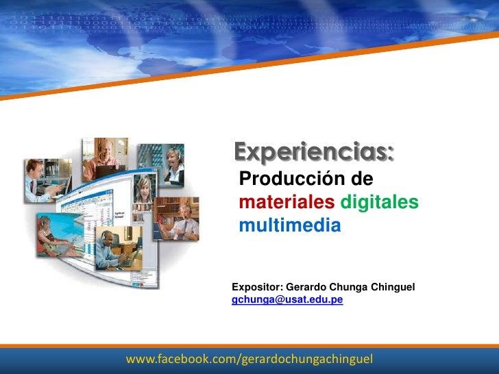 Experiencias:                 Producción de                 materiales digitales                 multimedia               ...