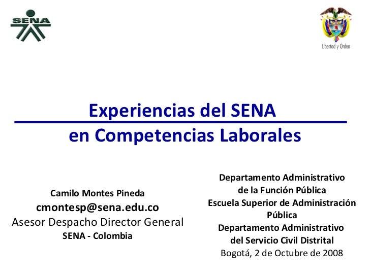 Camilo Montes Pineda [email_address] Asesor Despacho Director General SENA - Colombia Departamento Administrativo de la Fu...