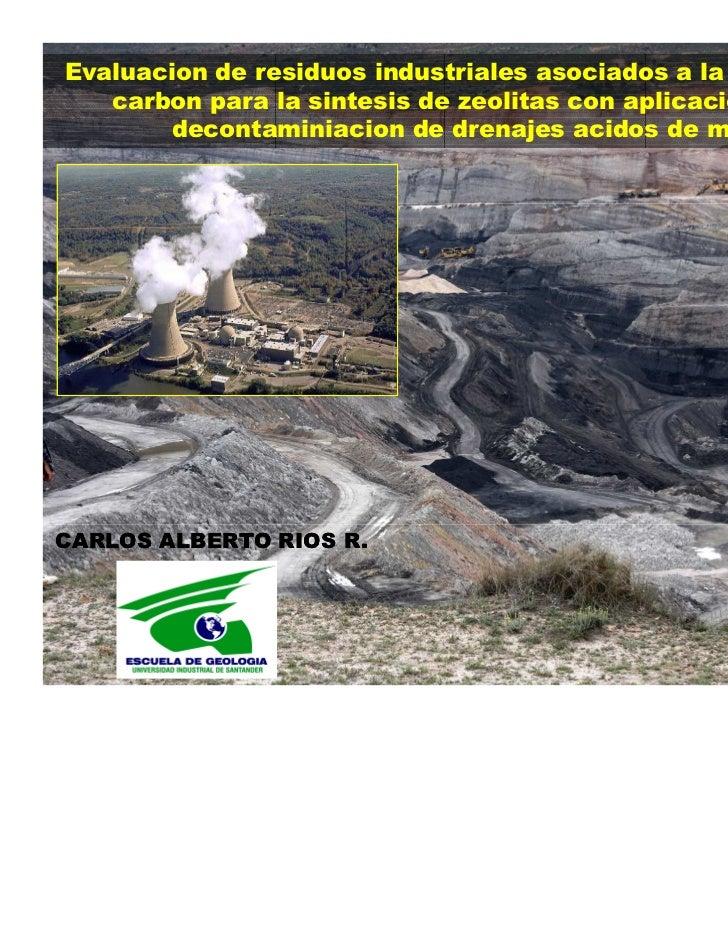 Evaluacion de residuos industriales asociados a la mineria del   carbon para la sintesis de zeolitas con aplicacion en la ...