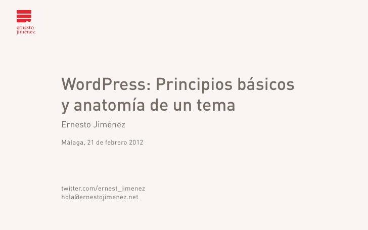 WordPress: Principios básicos                    y anatomía de un temaWordPress: Principios básicosy anatomía de un temaEr...