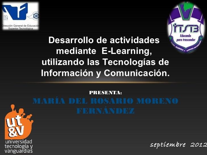 Desarrollo de actividades     mediante E-Learning, utilizando las Tecnologías de Información y Comunicación.           PRE...