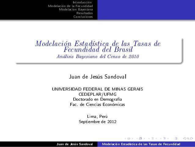 Introducción    Modelación de la Fecundidad          Modelacion Bayesiana                      Resultados                 ...