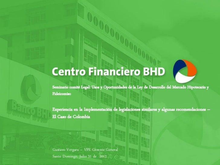 Seminario comité Legal: Usos y Oportunidades de la Ley de Desarrollo del Mercado Hipotecario yFideicomisoExperiencia en la...