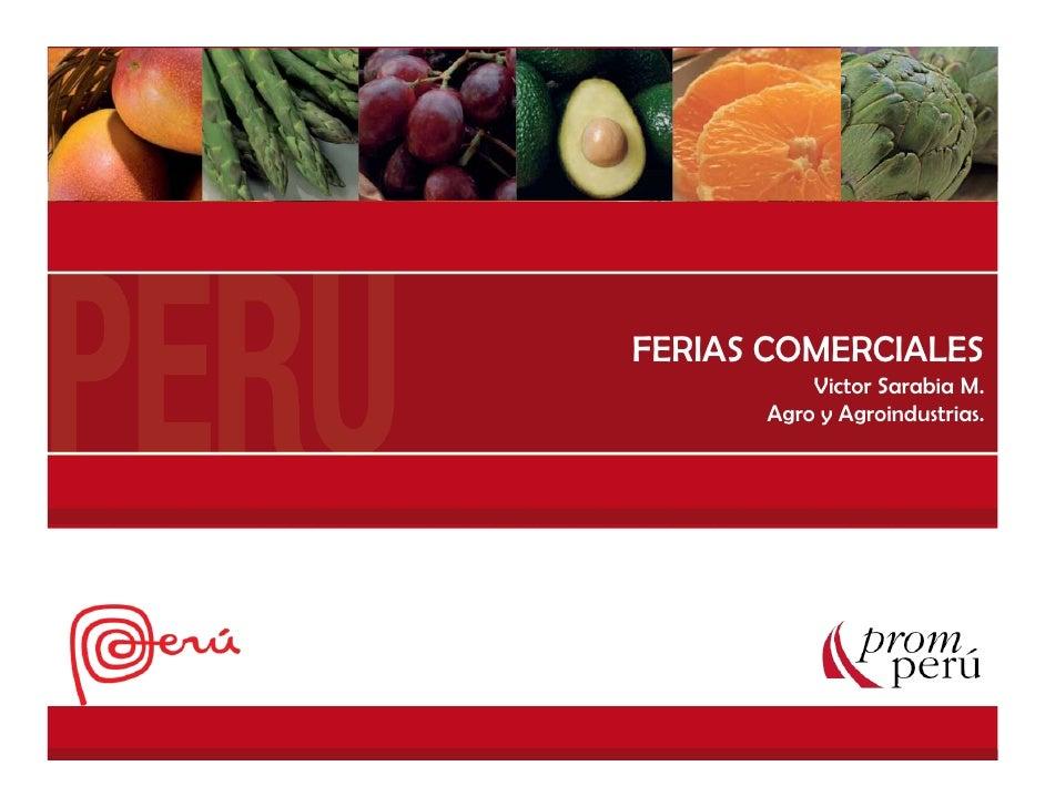 FERIAS COMERCIALESCOMO PARTICIPAR EN UNA FERIA                                        Victor Sarabia M.         Departamen...