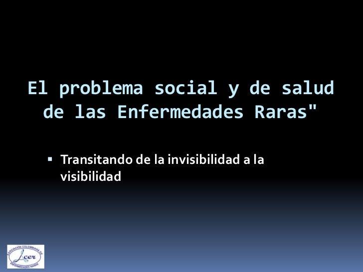 Las Enfermedades raras en Colombia-Transitando de la invisibilidad a la visibilidad
