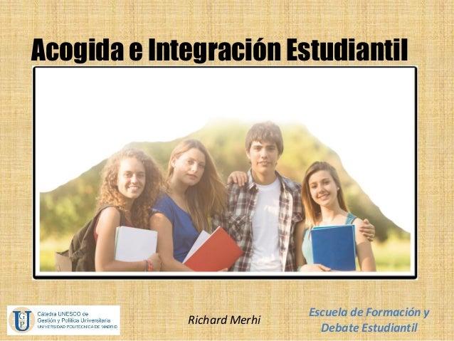 Acogida e Integración Estudiantil - R. Merhi