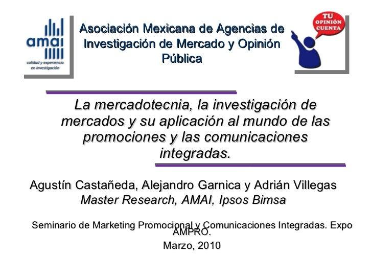 La mercadotecnia, la investigación de mercados y su aplicación al mundo de las promociones y las comunicaciones integradas...