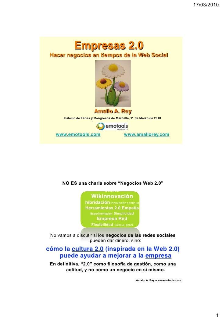 17/03/2010                  Empresas 2.0  Hacer negocios en tiempos de la Web Social                               Amalio ...