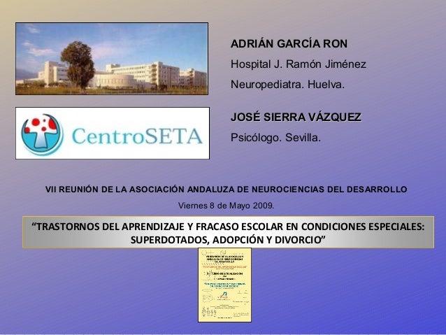 ADRIÁN GARCÍA RON                                       Hospital J. Ramón Jiménez                                       Ne...