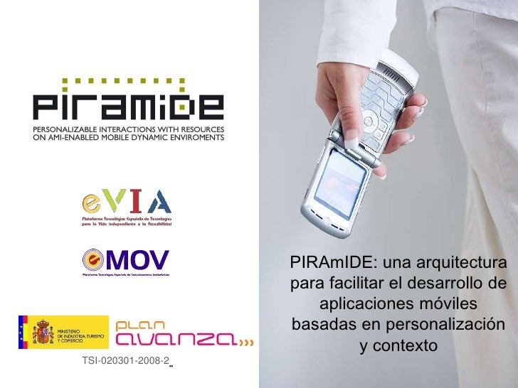 PIRAmIDE: una arquitectura para facilitar el desarrollo de aplicaciones móviles basadas en personalización y contexto<br /...