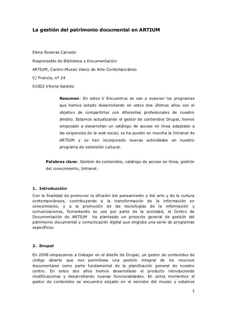 La gestión del patrimonio documental en ARTIUMElena Roseras CarcedoResponsable de Biblioteca y DocumentaciónARTIUM, Centro...